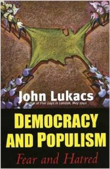 """Democracy and Populism"" by John Lukacs"