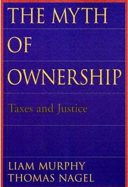 The Myth of Ownership - Taxes and Justice