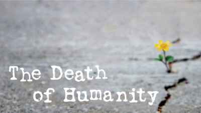 The Death Of Humanity