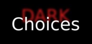Dark choices