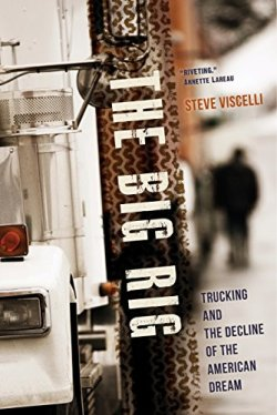 The Big Rig: Trucking and the Decline of the American Dream