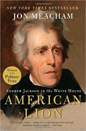 An American Lion: Andrew Jackson in the White House