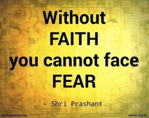 Without Faith You Cannot Face Fear