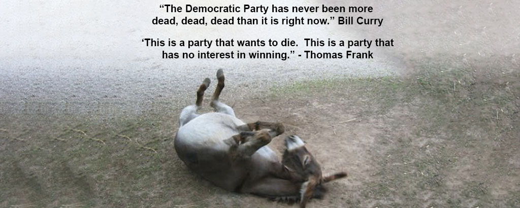 The Democratic Party is dead