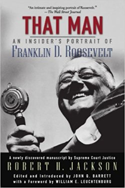 That Man: An Insiders Portrait of Franklin D. Roosevelt