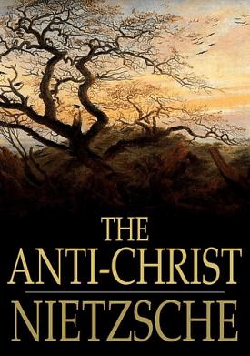 """""""The Antichrist"""" by Nietzsche"""