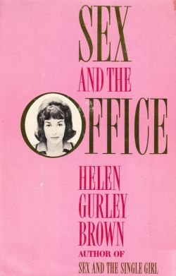 """Sex and the Office"" by Helen Gurley Brown (1962)"
