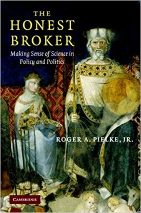 The Honest Broker: Making Sense of Science in Policy and Politics