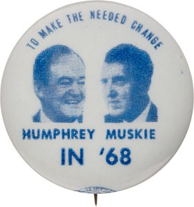 Button: Hubert Humphrey, the man to make the needed changes