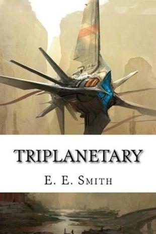 "Triplanetary"" by E. E. Smith"