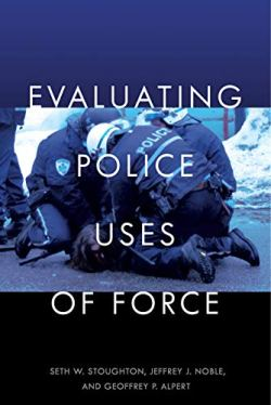Evaluating Police Uses of Force.