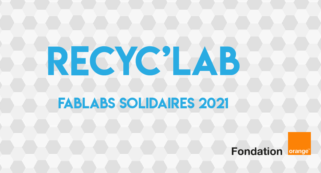 Recyc'Lab / FabLabs Solidaires