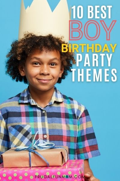 Boy Birthday Party Theme Ideas - 10 Simple & Fun Ideas | Frugal Fun Mom