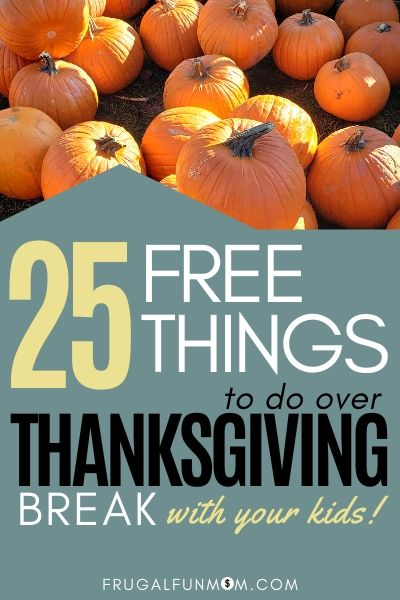 Free Things To Do Over Thanksgiving Break   Frugal Fun Mom