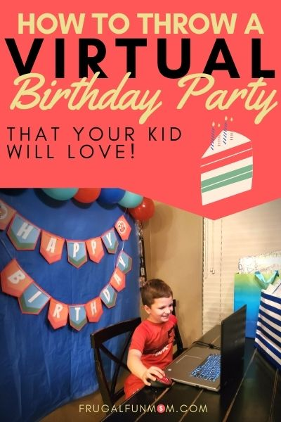How To Throw A Virtual Birthday Party Your Kid Will Love   Frugal Fun Mom