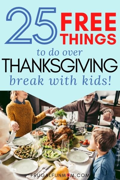 25 Free Things To Do Over Thanksgiving Break With Kids   Frugal Fun Mom