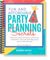 Fun & Affordable Party Planning Secrets   FAB Party Planning Mom