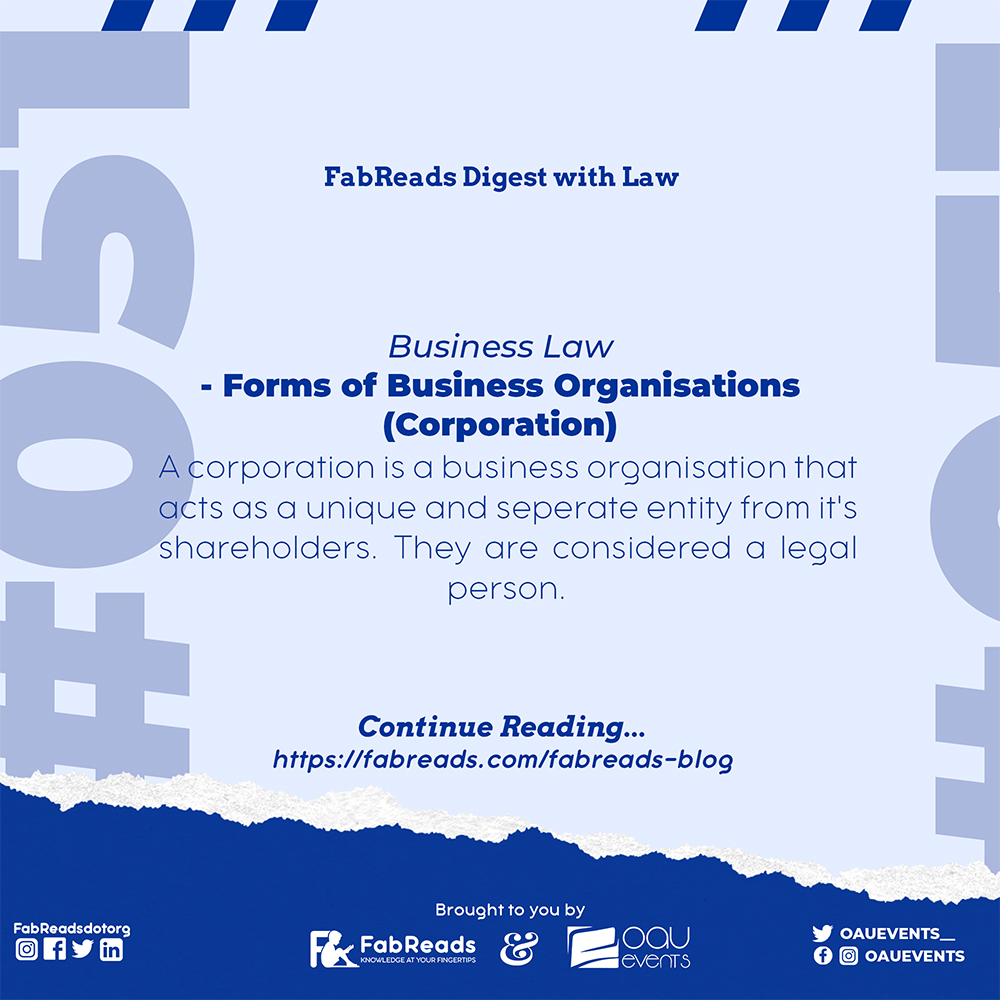FabReads Digest with Law – 051 (Business Law – Forms of Business Organisations – Corporation)