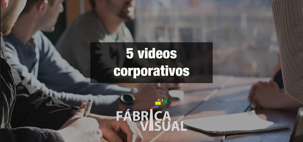 5 Mejores videos corporativos para empresas.