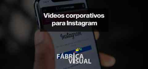 videos-corporativos-para-instagram