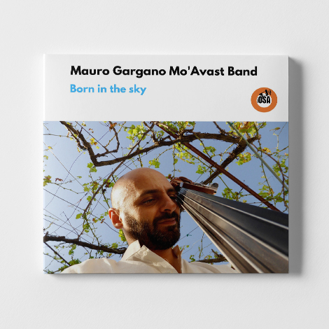 Mauro Gargano Mo avast Band Born in the sky