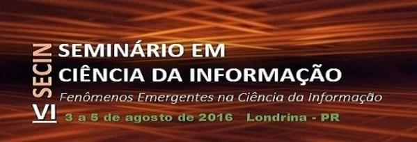 VI Seminário em Ciência da Informação (SECIN)