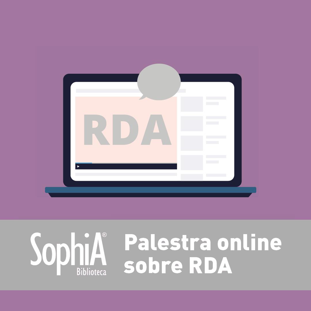 Palestras online do SophiA Biblioteca: o RDA para a descrição de teses e dissertações