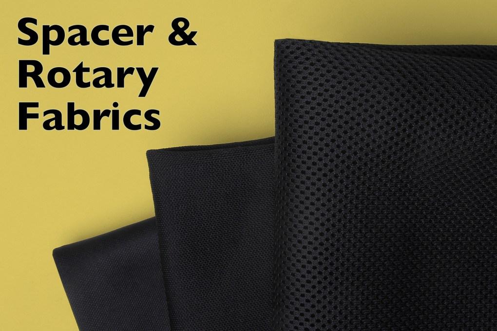 Spacer & Rotary Fabrics