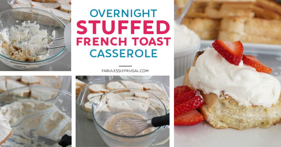 Overnight stuffed french toast casserole