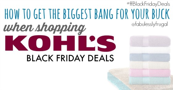 How to get the biggest bang for your buck when shopping the kohl's black friday deals online