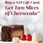 Today Only! Get TWO FREE Slices of Cheesecake When You Buy $25 in Gift...