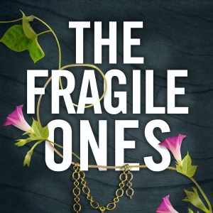 Who are the Fragile Ones?