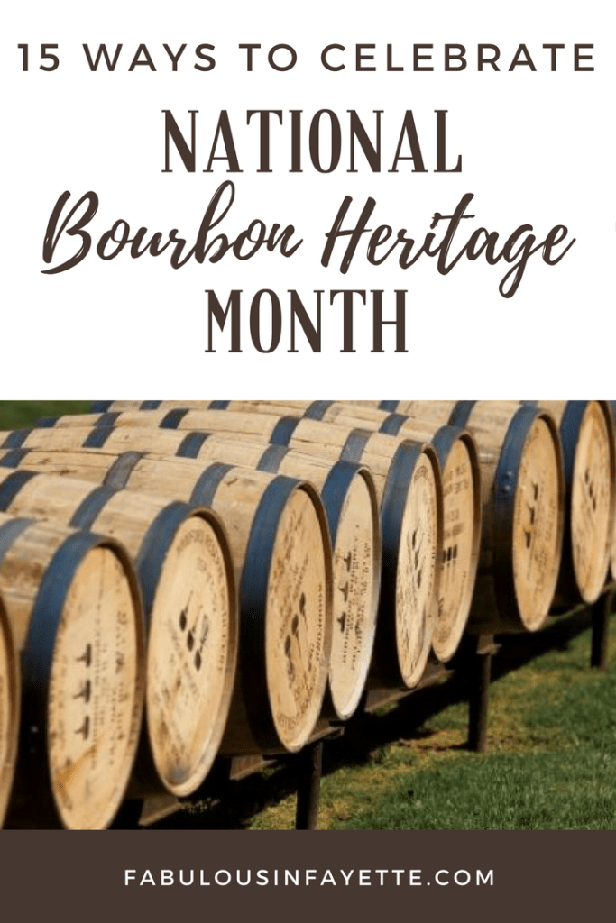 15 ways to celebrate national bourbon heritage month