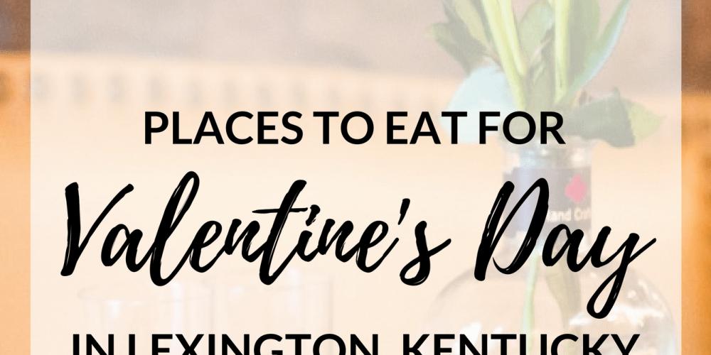 places to eat valentine's day lexington kentucky