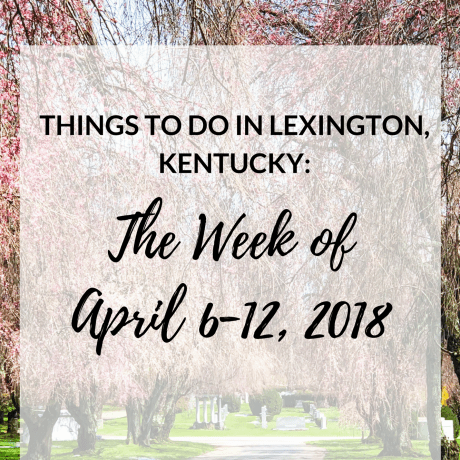 It's finally the weekend again!! Is it just me or has this been a super long week?! I've been together another list of events and things to do to keep you entertained this weekend and in the upcoming week! #sharethelex #visitlex #travelky #lexingtonky #kentucky