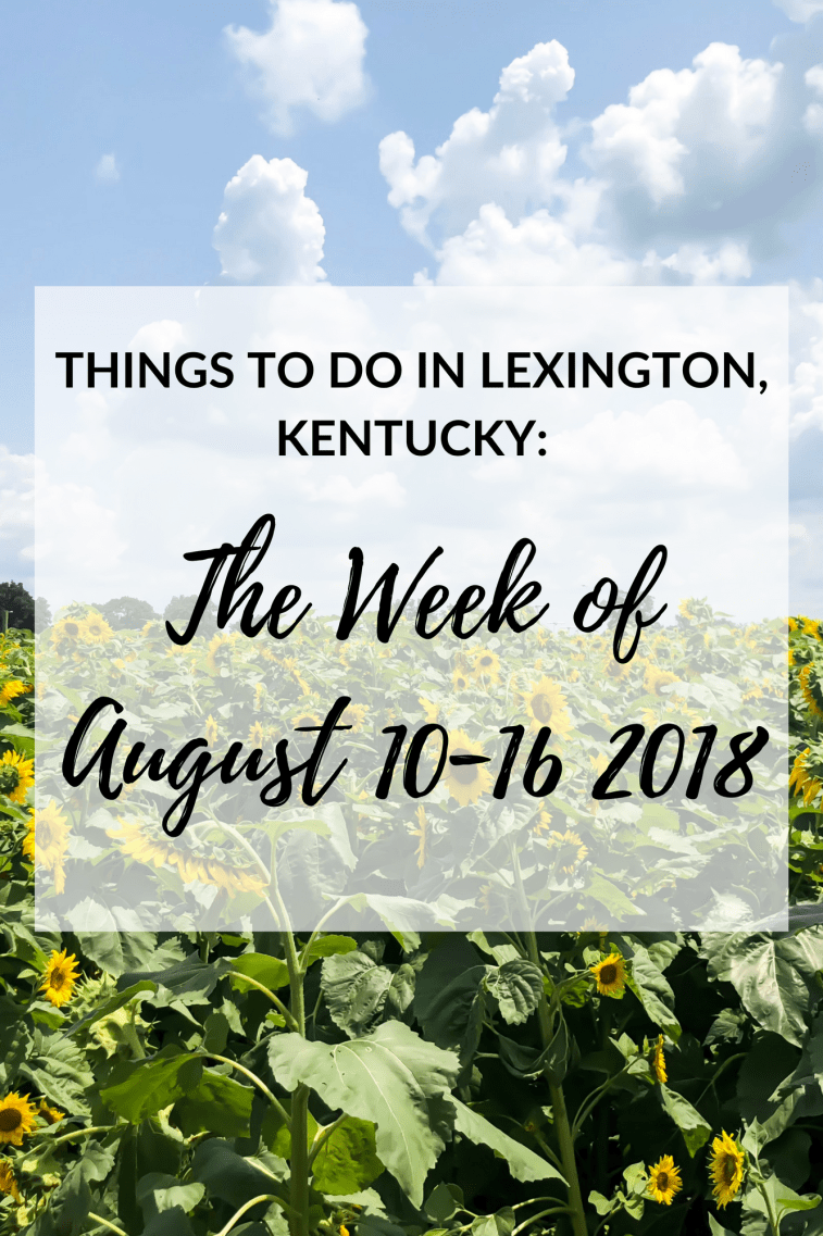 We've finally made it through another week. Can you believe it's almost the middle of August? It just seems like August just started! Since I can't include everything on my list, I've handpicked the events and included the ones that I think everyone would enjoy the most! #kentucky #lexingtonky #travel #summer
