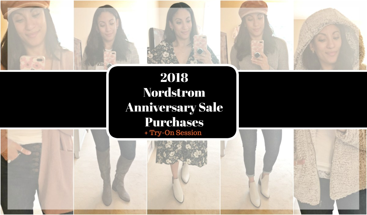 2018 Nordstrom Anniversary Sale Purchases + Try-On Session
