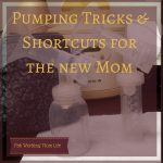 Pumping Tricks and Shortcuts for the New Mom