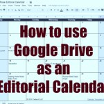 How to use Google Drive as an Editorial Calendar