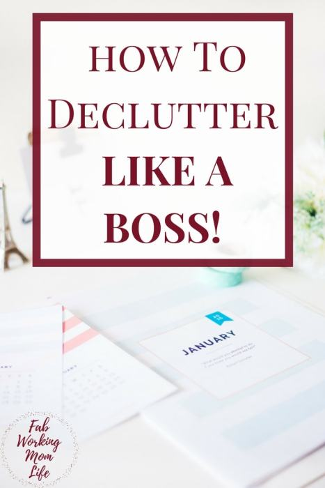 Declutter your home and your life like a boss