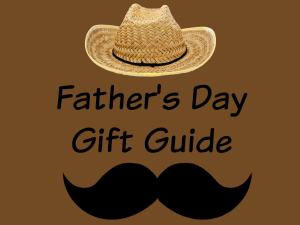 Father's Day Gift Guide & Giveaway