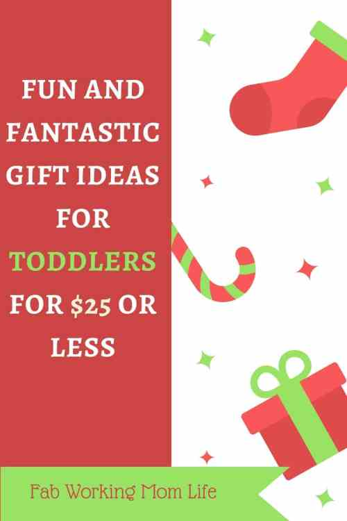 Fun And Fantastic Gift Ideas For Toddlers For $25 Or Less