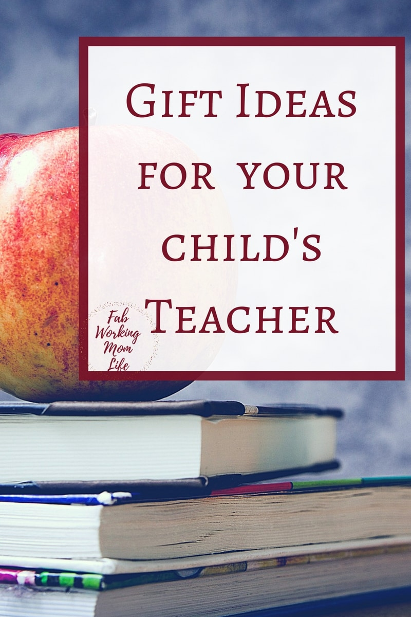 Gift ideas for your childu0027s Teacher | End of school year teacher gifts | back to  sc 1 st  Fab Working Mom Life & Inspiring Gift Ideas for Teachers Nannies or Babysitters to make ...