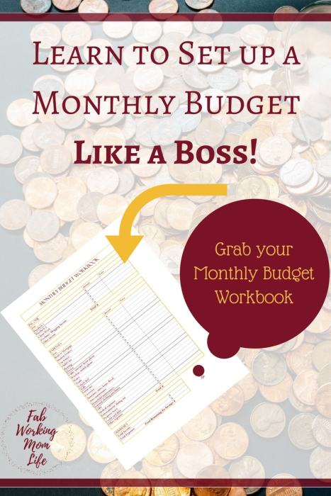 Learn to Budget Like a Boss and Grab Your Monthly Budget Workbook #money #budget #organize   Fab Working Mom Life   be an organized mom, take care of family finances, get an organized budget now with this amazing free workbook and great tips!