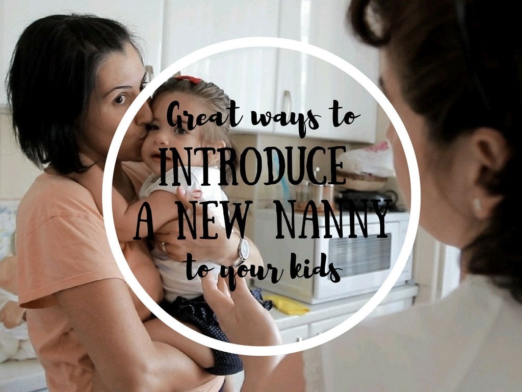 Great Ways to Introduce a New Nanny to Your Kids