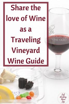 Share the love of Wine as a Traveling Vineyard Wine Guide