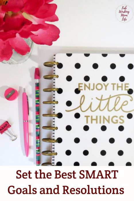 Learn How to set the Best SMART Goals and Resolutions now and get ready to have a successful and productive new year ahead.   Fab Working Mom Life