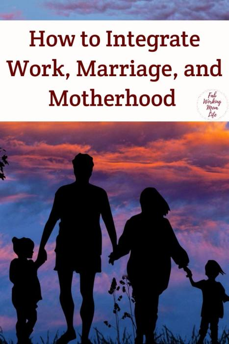 How to Integrate Work, Marriage, and Motherhood for a Successful Multi-Paycheck Household | balancing work and motherhood | Fab Working Mom Life