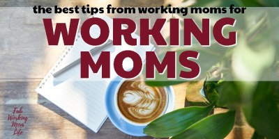 the-best-tips-for-working-moms-from-working-moms-slider