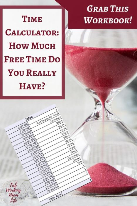 Do you Know How MuchFree Time You Really Have in your Working Mom Schedule? Grab this Time Calculator! | Fab Working Mom Life |#workingmom #productivity #schedule